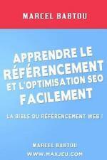 Apprendre le Référencement et l'Optimisation SEO Facilement by Marcel Babtou...