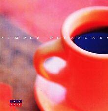 Jazz Cafe: Simple Pleasures  Jazz Cafe (Music CD, 1997, Unison)