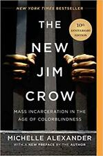 The New Jim Crow: Mass Incarceration in the Age of Colorblindness.Paperback.