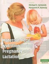 Maternal-Fetal Nutrition During Pregnancy and Lactation (2010, Hardcover)