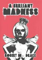 Brilliant Madness, Paperback by Drake, Robert M., Brand New, Free P&P in the UK