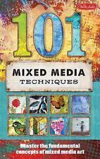101 Mixed Media Techniques: Master the fundamental concepts of mixed media art,