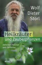 Wolf-Dieter Storl Heilkräuter und Zauberpflanzen zwischen Haustür und Gartentor