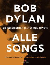 Bob Dylan – Alle Songs von Philippe Margotin und Jean-Michel Guesdon (2018, Gebundene Ausgabe)