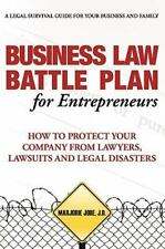 Business Law Battle Plan for Entrepreneurs: How to Protect Your Company From