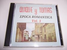 "QUIQUE Y TOMAS "" EPOCA ROMANTICA VOLUMEN 3 CD"