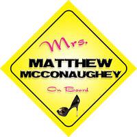Mrs Matthew McConaughey On Board Novelty Car Sign