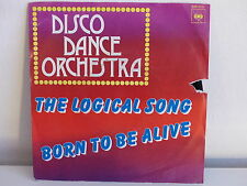 DISCO DANCE ORCHESTRA Logical song Born to be alive Disque pub WRANGLER