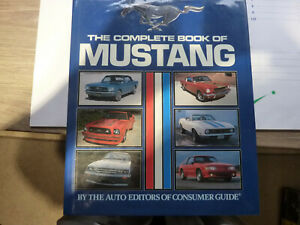 The Complete Book Of Mustang - Publications International. HARDBACK. PREOWNED