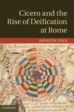 Cicero and the Rise of Deification at Rome, Cole, Spencer, Good Book