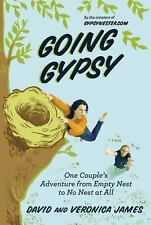 Going Gypsy : One Couple's Adventure from Empty Nest to No Nest at All by...