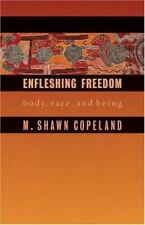 Enfleshing Freedom: Body, Race, and Being (Intersections in African American The