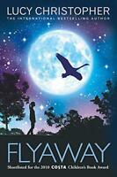 Flyaway by Lucy Christopher, NEW Book, FREE & FAST Delivery, (Paperback)