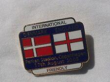 DENMARK V ENGLAND INTERNATIONAL FRIENDLY 2005 OFFICIAL PIN BADGE VERY GOOD CON