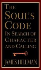 The Soul's Code : In Search of Character and Calling by James Hillman (1996,...
