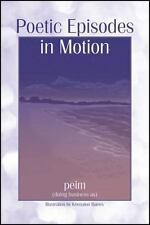 Poetic Episodes in Motion by Peim (2013, Paperback)