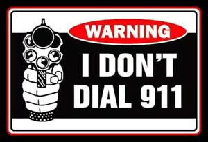 "4.25"" WARNING I Don't Dial 911 vinyl sticker. Pistol, rifle NRA decal 4 gun safe"