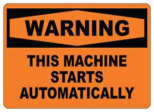 Osha Warning This Machine Starts Automatically Adhesive Vinyl Sign Decal