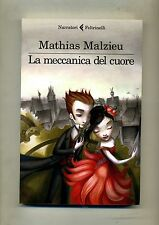 Mathias Malzieu # LA MECCANICA DEL CUORE # Feltrinelli 2012 1A ED. #EL