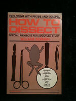 How To Dissect: Exploring With Probe And Scalpel by William Berman 1984