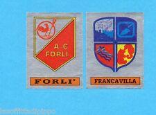 PANINI CALCIATORI 1985/86 -FIGURINA n.606- FORLI'+FRANCAVILLA -SCUDETTO-Rec