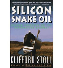 Silicon Snake Oil: Second Thoughts on the Information Highway--Free Shipping