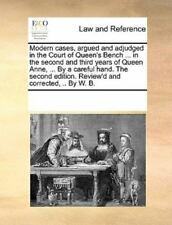 Modern Cases, Argued And Adjudged In The Court Of Queen's Bench ... In The Se...