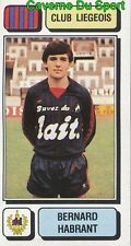 161 BERNARD HABRANT BELGIQUE RFC.LIEGEOIS STICKER FOOTBALL 1983 PANINI
