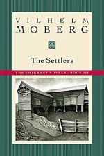 The Settlers: The Emigrant Novels: Book III by Moberg, Vilhelm