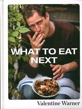Livre what to eat next Valentine Warner book