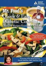Mr. Food's Quick and Easy Diabetic Cooking : Over 150 Recipes Everybody Will...