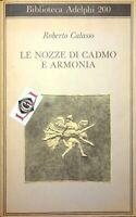 LE NOZZE DI CADMO E ARMONIA Roberto Calasso edizioni Adelphi 1988