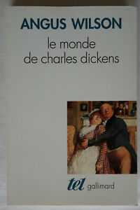 Le monde de Charles Dickens - Angus Wilson - Tel Gallimard