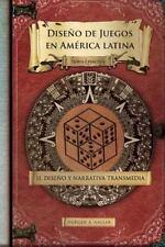Diseño de Juegos en América Latina II: Diseño y Narrativa Transmedia : Teoría...