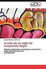A más de un siglo de ocupación ilegal: Impacto ambiental, económico y social de