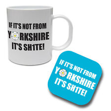 NOT FROM YORKSHIRE IT'S SH1TE - County / Fun / Gift Ceramic Mug & Coaster Set
