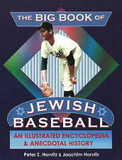 The Big Book of Jewish Baseball: An Illustrated Encyclopedia of Anecdotal...