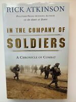 In the Company of Soldiers : A Chronicle of Combat By Rick Atkinson, 1st Edition