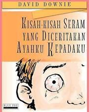 NEW Kisah-Kisah Seram Yang Diceritakan Ayahku Kepadaku (Indonesian Edition)