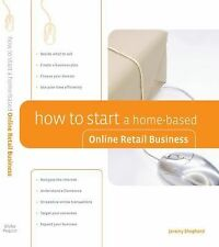 How to Start a Home-Based Online Retail Business by Jeremy Shepherd (Paperback)