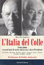 L'italia del colle di . M. Staglieno 1946 - 2006 - prefazione di G. Andreotti