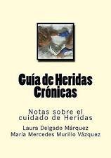 Notas Sobre el Cuidado de Heridas: Guia de Heridas Cronicas : Notas Sobre el...