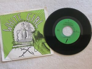 Vinyl 45 WHITE GIRL X Punk Rock original 1980 SLASH RECORDS NM+ GREEN SLEEVE!
