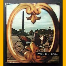 PARIS QUE J'AIME… Marcel Aymé Antoine Blondin Patrice Molinard 1957