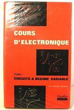 """scolaire """" cours d'électronique """" T1- circuits à régime variable  ed eyrolles"""