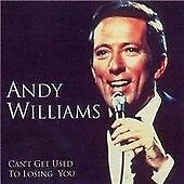 CD ALBUM - Andy Williams - Can't Get Used to Losing You