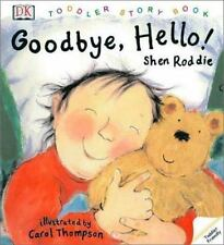 Toddler Story Book: Good-bye, Hello!-ExLibrary