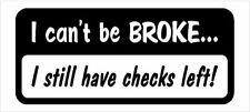 Cant Be Broke Still Have Checks Left Shirt S-XL New