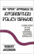"An ""Open"" Approach to Information Policy Making: A Case Study of the Moore Unive"