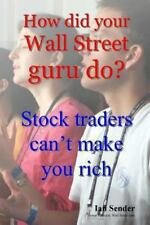 How Did Your Wall Street Guru Do? : Stock Traders Can't Make You Rich by Ian...